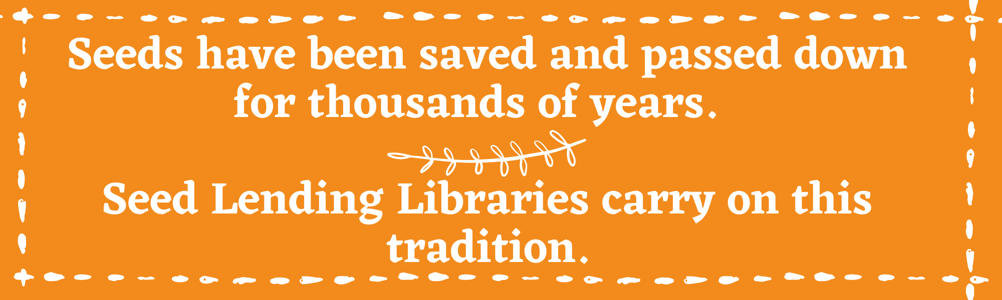 Seeds have been saved and passed down for thousands of years. Seen lending libraries carry on this tradition.